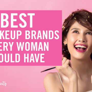 7 Best Makeup Brands Every Woman Should Have