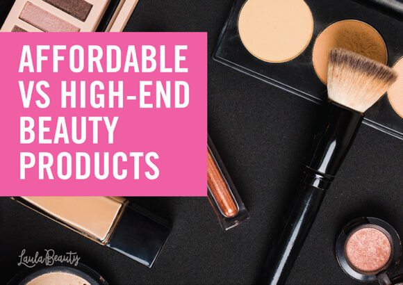 Affordable vs High-End Beauty Products – Which is Better?