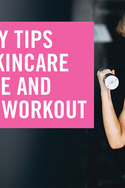 Beauty Tips For SkinCare Before and After Workout