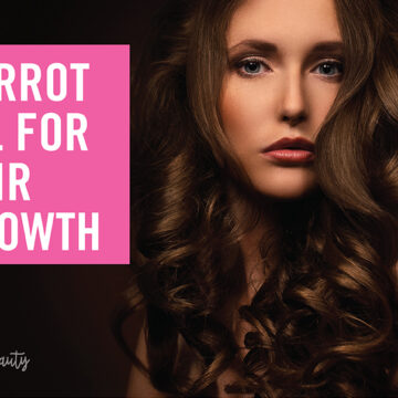 Carrot Oil for Hair Growth – Doest It Really Work?