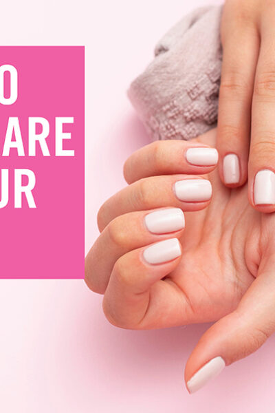 How to Take Care of Your Nails – Awesome Tips