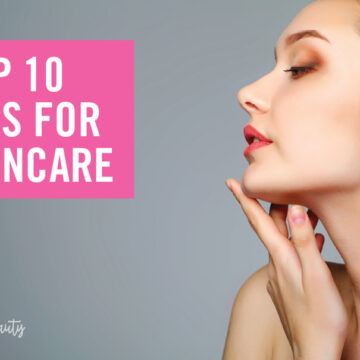 Top 10 Tips for SkinCare